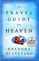 A Travel Guide to Heaven (Random House Large Print (Cloth/Paper))