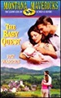 The Baby Quest (Montana Mavericks: Wed in Whitehorn, #6)