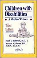 Children with Disabilities: A Medical Primer