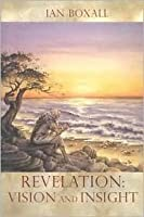 Revelation: Vision and Insight: An Introduction to the Apocalypse