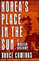Korea's Place in the Sun: A Modern History