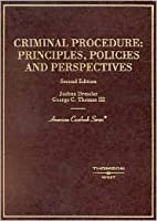 Criminal Procedure, Principles, Policies and Perspectives