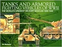 Tanks and Armored Fighting Vehicles of WWII