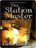 The Station Master [A Grace Marsden Mystery Book 3]
