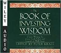 Book of Investing Wisdom: Classic Writings by Great Stock-Pickers and Legends of Wall Street