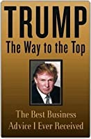 Trump: The Way To The Top