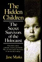 The Hidden Children: Coming to Terms with the Traumatic Legacy of World War II