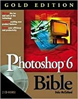 Photoshop 6 Bible Gold Edition [With 2 CDROMs]