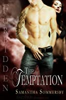 Forbidden: The Temptation (Forbidden, #4)