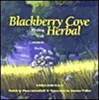 Blackberry Cove Herbal: Healing With Common Herbs