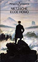 Ecce Homo: How One Becomes What One Is