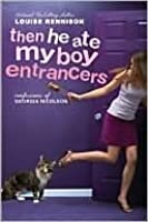Then He Ate My Boy Entrancers (Confessions of Georgia Nicolson, #6)