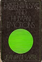 Existentialism and Human Emotions - The Wisdom Library, Book WL 11