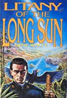Litany of the Long Sun: Nightside the Long Sun/Lake of the Long Sun (The Book of the Long Sun, #1-2)