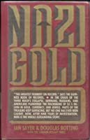 Nazi Gold: The Story Of The World's Greatest Robbery  And Its Aftermath