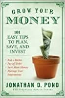 Grow Your Money: 101 Easy Tips to Plan, Save, and Invest