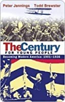 The Century for Young People: Becoming Modern America: 1901-1936
