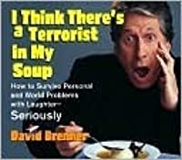 I Think There's a Terrorist in my Soup