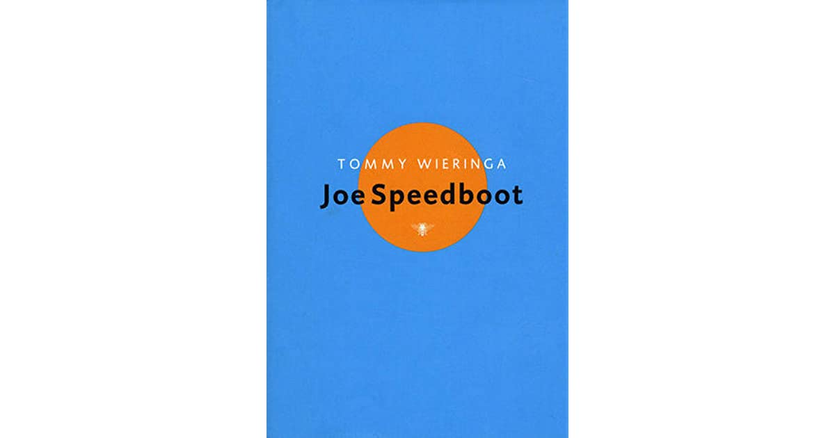 Citaten Joe Speedboot : Joe speedboot by tommy wieringa — reviews discussion
