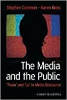 """The Media and the Public: """"Them"""" and """"Us"""" in Media Discourse"""