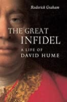 Great Infidel: A Life of David Hume