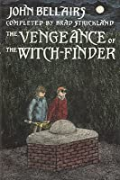 The Vengeance of the Witch-Finder (Lewis Barnavelt, #5)