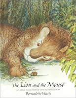 The Lion And The Mouse: An Aesop Fable