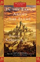 In the Earth Abides the Flame (Fire of Heaven, #2)