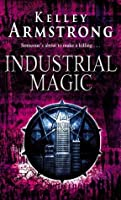 Industrial Magic (Women of the Otherworld, #4)