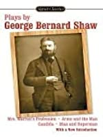 Plays by George Bernard Shaw: Mrs. Warren's Profession/Candida/Arms and the Man/Man and Superman