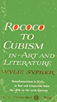 Rococo to Cubism in Art and Literature