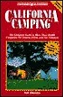 California Camping: The Complete Guide to More Than 50,000 Campsites for Tenters, ...