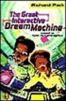 The Great Interactive Dream Machine: Another Adventure in Cyberspace