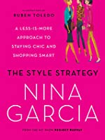 The Style Strategy: A Less-Is-More Approach to Staying Chic and Shopping Smart