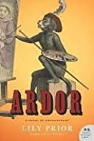 Ardor By Lily Prior Reviews Discussion Bookclubs Lists border=