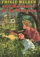 Trixie Belden and the Secret of the Mansion (Trixie Belden, #1)