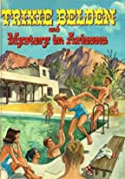 Trixie Belden and the Mystery in Arizona (Trixie Belden, #6)