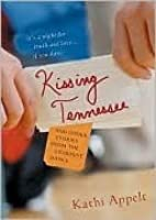 Kissing Tennessee: And Other Stories from the Stardust Dance: And Other Stories from the Stardust Dance