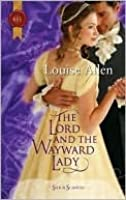 The Lord and the Wayward Lady (Regency Silk & Scandal, #1) (Harlequin Historical, #996)