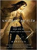 Unclean Spirits (The Black Sun's Daughter #1)