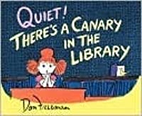 Quiet! There's a Canary in the Library