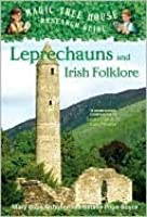 Leprechauns and Irish Folklore (Magic Tree House Research Guide, #21)