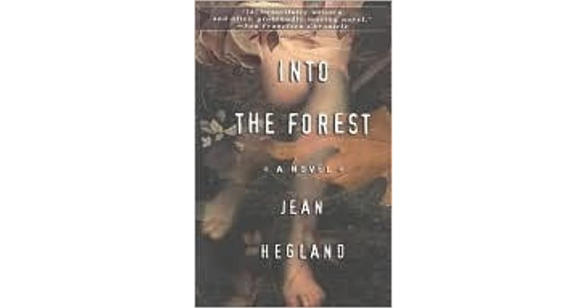 forest hegland essay The following version of this book was used to create this study guide: hegland, jean into the forest the dial press/bantam bantam trade paperbacks edition 1998 into the forest is a young adult survival novel by jean hegland in which teenaged sisters nell and eva endeavor to live on after.