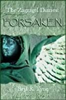 Forsaken (Zagzagel Diaries, The #1)