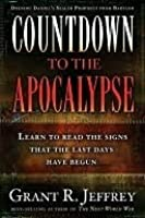 Countdown to the Apocalypse: Learn to read the signs that the last days have begun.