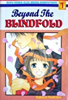 Beyond The Blindfold Vol. 1