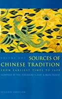 Sources of Chinese Tradition, Vol. 1 (Introduction to Asian Civilizations)