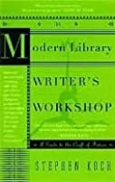 The Modern Library Writer's Workshop the Modern Library Writer's Workshop