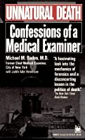 Unnatural Death: Confessions Of A Forensic Pathologist