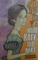 What Katy Did Next (Carr Family, #3)